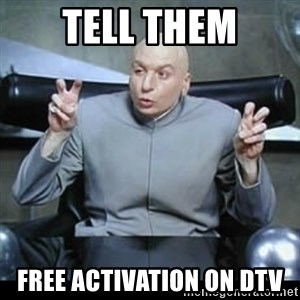 dr. evil quotation marks - TELL THEM FREE ACTIVATION on DTV