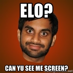 Generic Indian Guy - ELO? CAN YU SEE ME SCREEN?