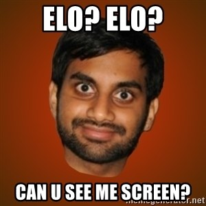 Generic Indian Guy - ELO? ELO? CAN U SEE ME SCREEN?