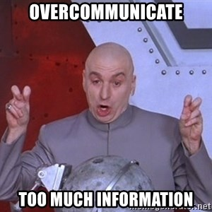 Dr. Evil Air Quotes - Overcommunicate Too much information