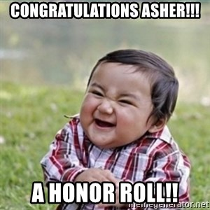 evil plan kid - Congratulations Asher!!! A Honor Roll!!