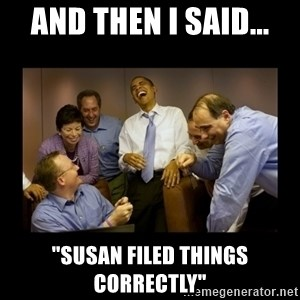 "obama laughing  - And then I said... ""Susan filed things correctly"""
