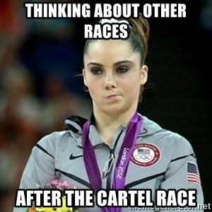Not Impressed McKayla - thinking about other races after the cartel race