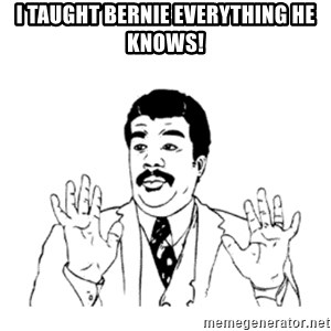 aysi - i taught bernie everything he knows!