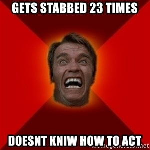 Angry Arnold - Gets Stabbed 23 Times Doesnt Kniw How To Act