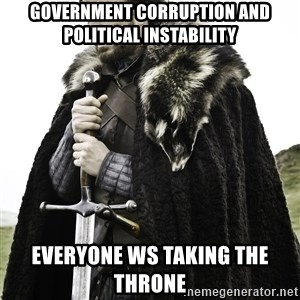 Sean Bean Game Of Thrones - Government corruption and political instability Everyone ws taking the throne