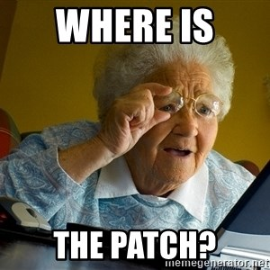 Internet Grandma Surprise - Where is  The patch?