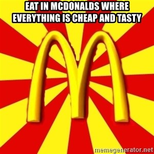McDonalds Peeves - eat in mcdonalds where everything is cheap and tasty
