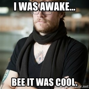 hipster Barista - I was awake... bee it was cool.