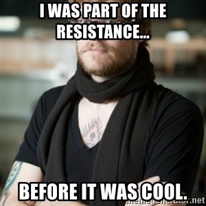hipster Barista - I was part of the resistance... Before it was cool.