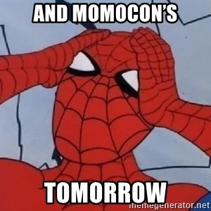 Hungover Spiderman - And momocon's Tomorrow