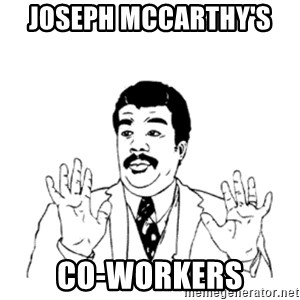 aysi - joseph mccarthy's  co-workers