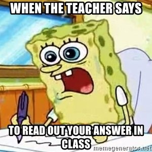 Spongebob What I Learned In Boating School Is - WHEN THE TEACHER SAYS TO READ OUT YOUR ANSWER IN CLASS
