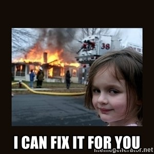 burning house girl - I can fix it for you
