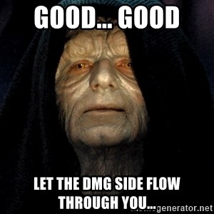 Star Wars Emperor - good... good  let the DMG Side Flow Through you...
