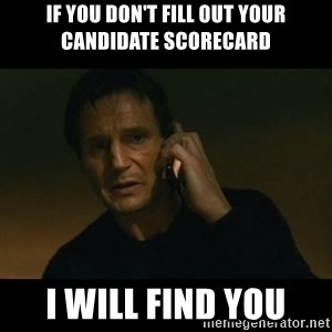 liam neeson taken - If you don't fill out your candidate scorecard I WILL FIND YOU