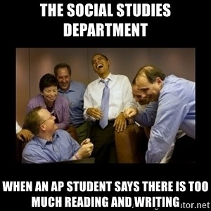 obama laughing  - The Social Studies Department When an AP student says there is too much reading and writing