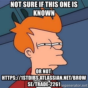 Futurama Fry - not sure if this one is known or not: https://1stdibs.atlassian.net/browse/TRADE-2261