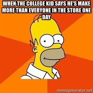 Homer Advice - When the college kid says he's make more than everyone in the store one day