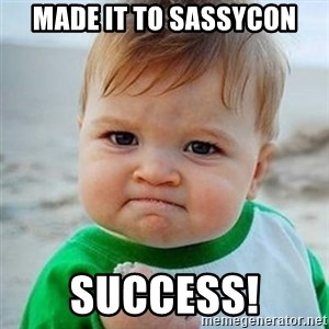 Victory Baby - Made it to SassyCon Success!