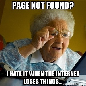Internet Grandma Surprise - Page not found? I hate it when the internet loses things...