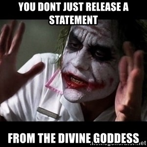 joker mind loss - you dont just release a statement from the divine goddess