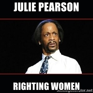 katt williams shocked - Julie Pearson  Righting women