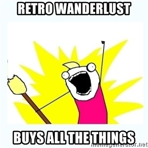 All the things - Retro wanderlust Buys all the things