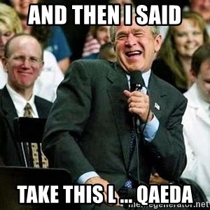 Laughing Bush - And then i said Take this L ... Qaeda