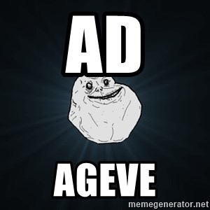 Forever Alone - ad ageve