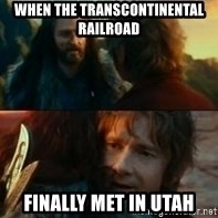 Never Have I Been So Wrong - When the transcontinental railroad finally met in utah