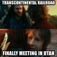 Never Have I Been So Wrong - transcontinental railroad Finally meeting in utah