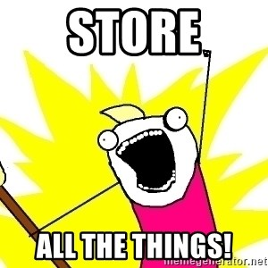 X ALL THE THINGS - Store all the things!
