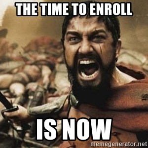 300 - the time to enroll is now