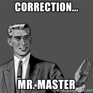 Correction Guy - Correction... Mr. Master