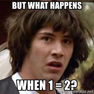 Conspiracy Keanu - But what happens when 1 = 2?