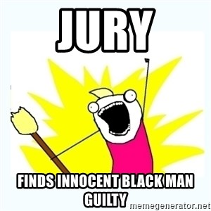 All the things - Jury Finds innocent black man guilty