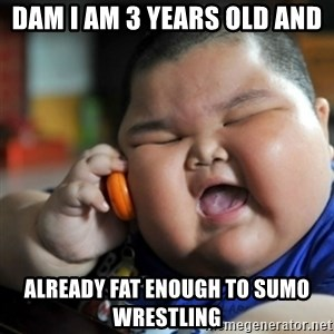 fat chinese kid - dam i am 3 years old and  already fat enough to sumo wrestling