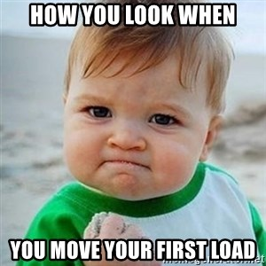 Victory Baby - HOW YOU LOOK WHEN YOU MOVE YOUR FIRST LOAD