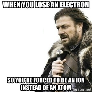 Prepare yourself - when you lose an electron so you're forced to be an ion instead of an atom