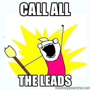 All the things - CALL ALL the leads