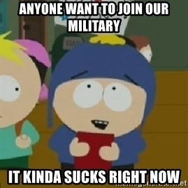 Craig would be so happy - Anyone want to join our military it kinda sucks right now