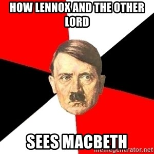 Advice Hitler - how Lennox and the other lord sees Macbeth