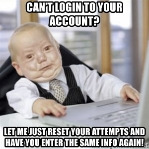 Working Babby - Can't login to your account? Let me just reset your attempts and have you enter the same info again!