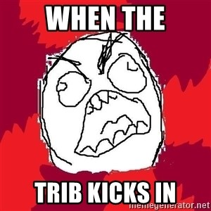 Rage FU - When the Trib kicks in