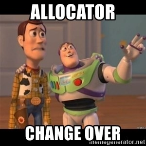 Buzz lightyear meme fixd - Allocator Change over