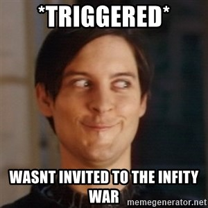 Peter Parker Spider Man - *triggered* Wasnt invited to the infity war