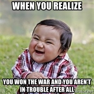 evil toddler kid2 - When you realize You won the war and you aren't in trouble after all