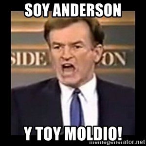 Fuck it meme - Soy Anderson Y toy moldio!