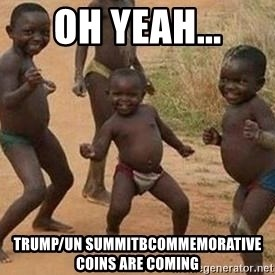 african children dancing - Oh yeah... Trump/Un Summitbcommemorative coins are coming